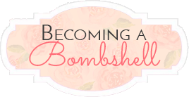 Becoming A Bombshell